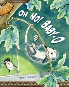 Oh No! Baby-O When a dog frightens mama opossum, Baby-O flings from her mama's back and begins an exciting adventure.